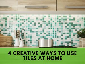Read more about the article 4 Creative Ways to Use Tiles at Home