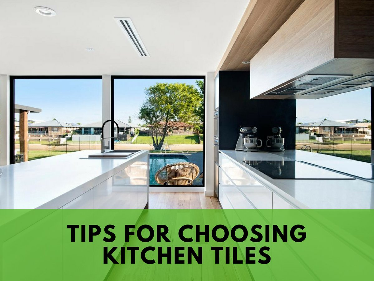 Tips for Choosing Kitchen Tiles